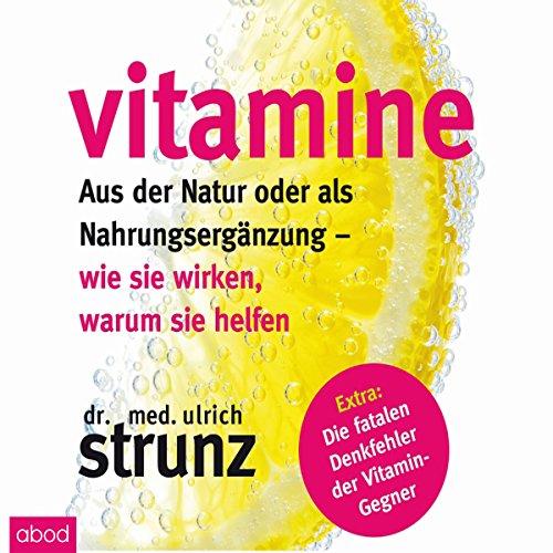 Vitamine - Aus der Natur oder als Nahrungsergänzung: Wie...