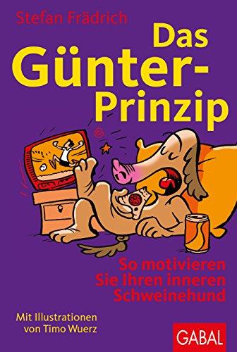 Das Günter-Prinzip: So motivieren Sie Ihren inneren...