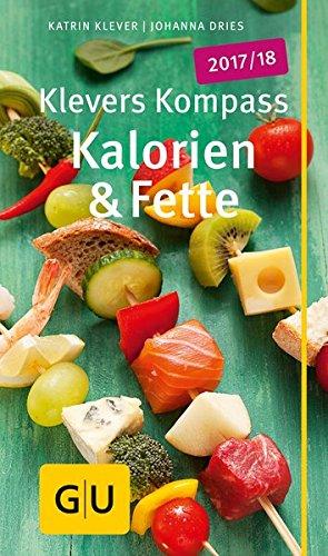 Klevers Kompass Kalorien & Fette 2017/18 (GU Kompass...