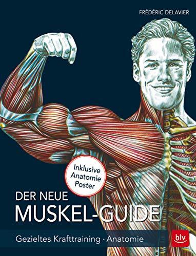 Der neue Muskel Guide: Gezieltes Krafttraining · Anatomie...